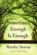 Sometimes Enough Is Enough Spiritual Comfort in a Material World