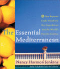 The Essential Mediterranean: How Regional Cooks Transform Key Ingredients Into the World's Favorite Cuisines Cover