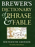 Brewers Dictionary Of Phrase & Fable 16th Edition