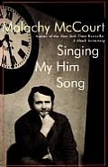 Singing My Him Song