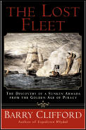 Lost Fleet The Discovery of a Sunken Armada from the Golden Age of Piracy