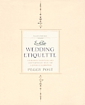 Emily Posts Wedding Etiquette 4th Edition Cherished Traditions & Contemporary Ideas for a Joyous Celebration