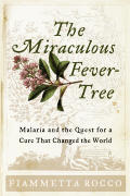 The Miraculous Fever-Tree: Malaria and the Quest for a Cure That Changed the World Cover