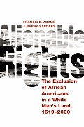 Alienable Rights The Exclusion Of African Americans in a White Mans Land 1619 2000