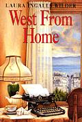 West From Home Letters Of Laura Ingalls