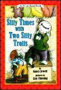 Silly Times With Two Silly Trolls I Can