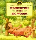 Summertime In The Big Woods My First Lit