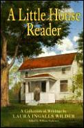 Little House Reader A Collection Of Writings