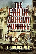 Earth Dragon Awakes The San Francisco Earthquake of 1906