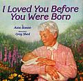 I Loved You Even Before You Were Born