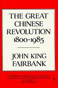The Great Chinese Revolution: 1800-1985 (Cornelia & Michael Bessie Books)