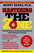 Mastering the Zone: The Next Step in Achieving Superhealth and Permanent Fat Loss Cover