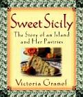 Sweet Sicily The Story of an Island & Her Pastries