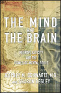 Mind & the Brain Neuroplasticity & the Power of Mental Force
