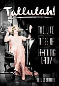 Tallulah The Life & Times of a Leading Lady