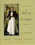 History of Costume From the Ancient Mesopotamians Through the Twentieth Century