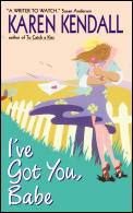I've Got You, Babe (Avon Light Contemporary Romances) Cover