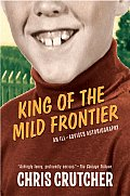 King of the Mild Frontier: An Ill-Advised Autobiography Cover