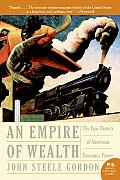 An Empire of Wealth: The Epic History of American Economic Power (P.S.)