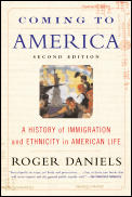 Coming to America (Second Edition): A History of Immigration and Ethnicity in American Life