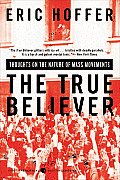 True Believer : Thoughts on the Nature of Mass Movements (51 Edition) Cover