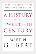 History of the Twentieth Century : the Concise Edition of the Acclaimed World History (01 Edition)