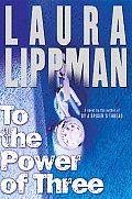 To the Power of Three (Tess Monaghan Mysteries)