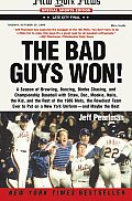Bad Guys Won A Season of Brawling Boozing Bimbo Chasing & Championship Baseball with Straw Doc Mookie Nails the Kid & the Rest of the 1986 Mets the Rowdiest Team Ever to Put on a New York Uniform & Maybe the Best