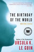 Birthday of the World & Other Stories