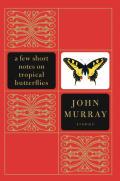 Few Short Notes On Tropical Butterflies