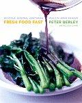 Fresh Food Fast Delicious Seasonal Vegetarian Meals in Under an Hour