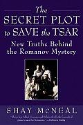 The Secret Plot to Save the Tsar