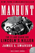 Manhunt The Twelve Day Chase for Lincolns Killer