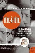 Tete-A-Tete: The Tumultuous Lives and Loves of Simone de Beauvoir and Jean-Paul Sartre (P.S.)
