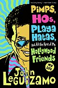 Pimps Hos Playa Hatas & All the Rest of My Hollywood Friends My Life