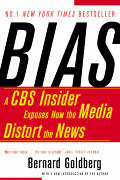 Bias: A CBS Insider Exposes How the Media Distort the News Cover
