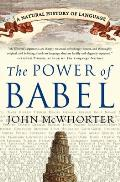 Power of Babel A Natural History of Language