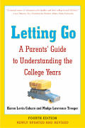 Letting Go Fourth Edition A Parents Guide to Understanding the College Years