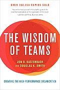 Wisdom of Teams Creating the High Performance Organization