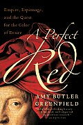 A Perfect Red: Empire, Espionage, and the Quest for the Color of Desire Cover