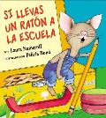 If You Take a Mouse to School (Spanish Edition): Si Llevas Un Raton a la Escuela Cover