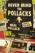 Never Mind the Pollacks: A Rock 'n' Roll Novel Cover
