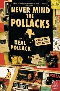 Never Mind the Pollacks A Rock & Roll Novel