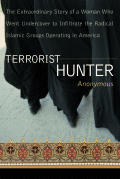 Terrorist Hunter The Extraordinary Story of a Woman Who Went Undercover to Infiltrate the Radical Islamic Groups Operating in America