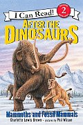 After the Dinosaurs Mammoths & Fossil Mammals