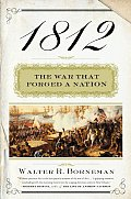 1812 The War That Forged a Nation