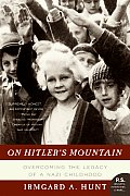 On Hitlers Mountain Overcoming the Legacy of a Nazi Childhood