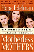 Motherless Mothers How Mother Loss Shape