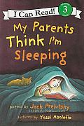 My Parents Think I'm Sleeping (I Can Read Books: Level 3) Cover