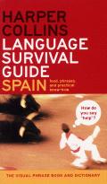 HarperCollins Language Survival Guide Spain The Visual Phrasebook & Dictionary